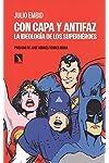 https://libros.plus/con-capa-y-antifaz-la-ideologia-de-los-superheroes/
