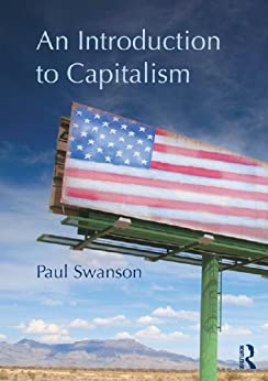 An Introduction to Capitalism von [Swanson, Paul]
