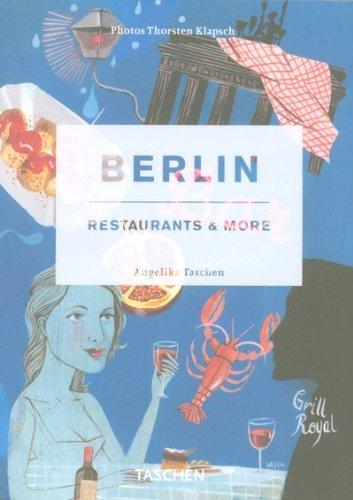 Berlin, Restaurants and More by Angelika Taschen (Editor) � Visit Amazon's Angelika Taschen Page search results for this author Angelika Taschen (Editor), Thorsten Klapsch (Editor) (25-Aug-2007) Paperback
