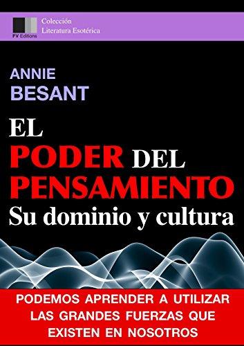 El Poder del Pensiamento. Su dominio y cultura. por Annie Besant