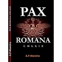 PAX ROMANA: CMLXIX (Portuguese Edition)