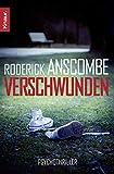 Verschwunden: Psychothriller - Roderick Anscombe