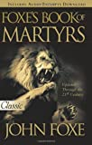 New Foxe's Book of Martyrs: 2000 Years of Martyrdom (Pure Gold Classics)