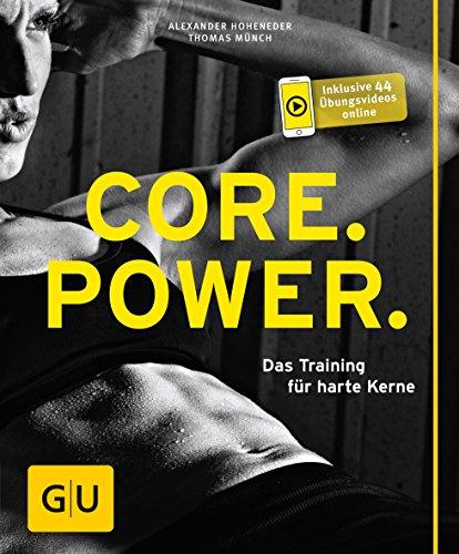 Core Power: Das Training für harte Kerne (GU Ratgeber Fitness) Core