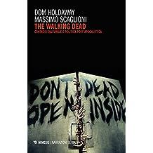 The walking dead: Contagio culturale e politica post-apocalittica (Mimesis horror stories)