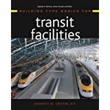 Building Type Basics for Transit Facilities by Kenneth W. Griffin (28-May-2004) Hardcover