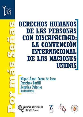 Derechos humanos de las personas con discapacidad : la Convención Internaciónal de las Naciónes Unidas (Por más Señas. La Llave)