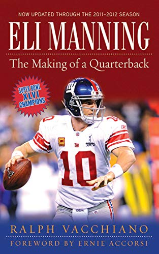 Eli Manning: The Making of a Quarterback di Ralph Vacchiano