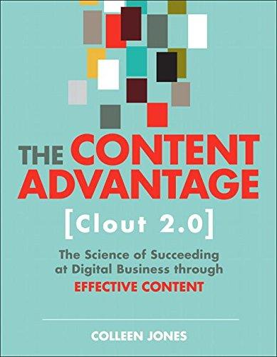 The Content Advantage (Clout 2.0): The Science of Succeeding at Digital Business through Effective Content par  Colleen Jones