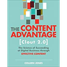 The Content Advantage - Clout 2.0: The Science of Succeeding at Digital Business Through Effective Content