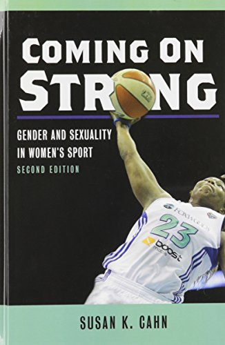 Coming on strong : gender and sexuality in women's sport / Susan K. Cahn | Cahn, Susan K
