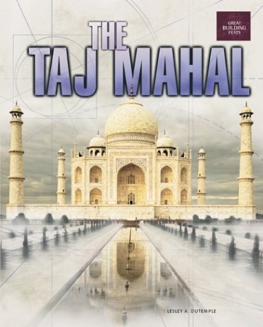 the-taj-mahal-great-building-feats-by-lesley-a-dutemple-2003-01-01