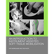 An Introduction to Instrument Assisted Soft Tissue Mobilization (English Edition)