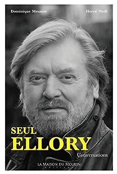 Seul Ellory: Conversations (French Edition) by [Ellory, Roger Jon, Meunier, Dominique, Weill, Hervé]