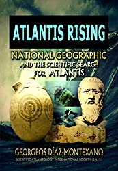 ATLANTIS RISING National Geographic and the scientific search for Atlantis. BRIEF EXCERPT.: The investigations that James Cameron and Simcha Jacobovici ... Atlantology Book 9) (English Edition)