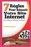 Telecharger Livres 7 Regles Pour Reussir Votre Site Internet Comment Gagner De l Argent Sur Internet (PDF,EPUB,MOBI) gratuits en Francaise