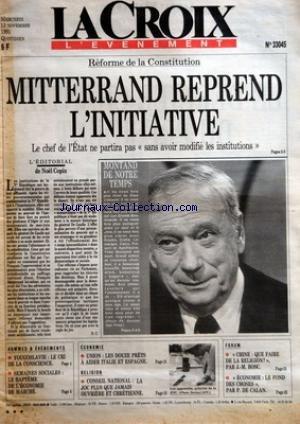 CROIX (LA) [No 33045] du 13/11/1991 - REFORME DE LA CONSTITUTION - MITTERRAND REPREND L'INITIATIVE - L'EDITORIAL DE NOEL COPIN - MONTAND DE NOTRE TEMPS - HOMMES ET EVENEMENTS - YOUGOSLAVIE - LE CRI DE LA CONSCIENCE - SEMAINES SOCIALES - LE BAPTEME DE L'ECONOMIE DE MARCHE - ECONOMIE - UNION - LES DOUZE PRETS A AIDER ITALIE ET ESPAGNE - RELIGION - CONSEIL NATIONAL - LA JOC PLUS QUE JAMAIS OUVRIERE ET CHRETIENNE - FORUM - CHINE - QUE FAIRE DE LA RELIGION PAR J-M BOSC - ECONOMIE - LE FOND DES CHOSE