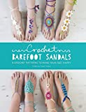 Crochet Barefoot Sandals: 8 Crochet Patterns to Make Your Feet Happy
