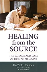 Healing from the Source: The Science and Lore of Tibetan Medicine by Yeshi Dhonden (2000-03-27)