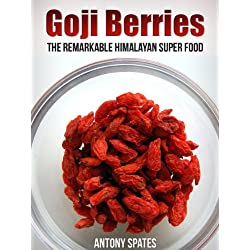 Goji Berries - The Remarkable Himalayan Super Food
