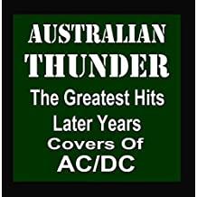 Greatest Hits Later Years: Covers of ACDC by Australian Thunder