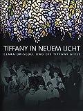 Tiffany in neuem Licht: Clara Driscoll und die Tiffany Girls