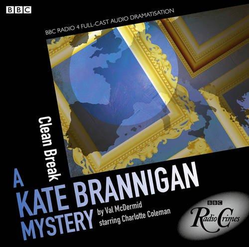 Kate Brannigan  Clean Break (BBC Radio Crimes) Clean Radio