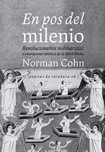En pos del milenio: Revolucionarios milenaristas y anarquistas místicos de la Edad Media par Norman Cohn