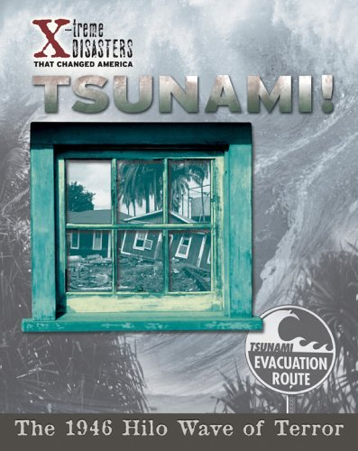 Tsunami!: The 1946 Hilo Wave Of Terror (X-Treme Disasters That Changed America) by Scott Ingram (2005-03-15)