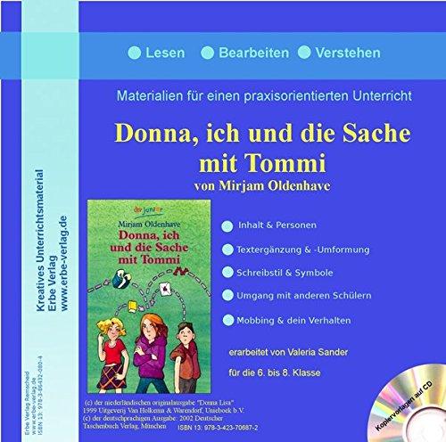 Donna, ich und die Sache mit Tommi Lesewerkstatt: Materialien für einen praxisorientierten Unterricht