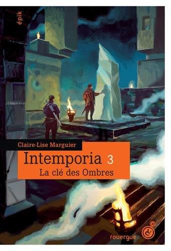 Intemporia, Tome 3 : La clé des ombres par