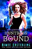 Huntress Bound (Wolf Legacy Book 2)