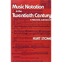 Music Notation in the Twentieth Century: A Practical Guidebook by Kurt Stone (1980-11-17)