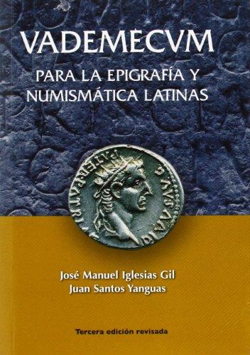 Vademécum para la epigrafía y numismática latinas por José Manuel Iglesias Gil