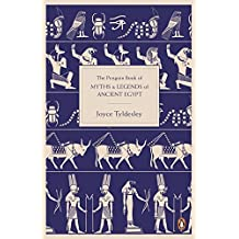 The Penguin Book of Myths and Legends of Ancient Egypt by Joyce Tyldesley (2011-08-01)