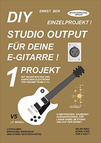 DIY STUDIO OUTPUT FÜR DEINE E-GITARRE !: 1 PROJEKT.