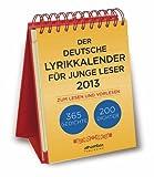 Der deutsche Lyrikkalender f?r junge Leser 2013.: 365 Gedichte - 200 Dichter