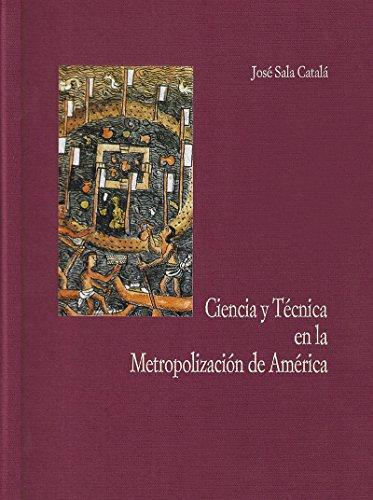 Ciencia y Técnica en la Metropolización de América (Theatrum machinae) por Sala Catalé  José