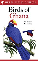 Field Guide to the Birds of Ghana. by Nik Borrow, Ron Demey (Helm Field Guides)
