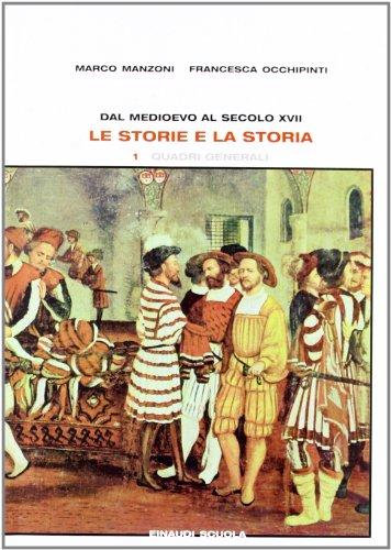 Le storie e la storia. Con fascicolo di prove formative. Per il triennio: 1