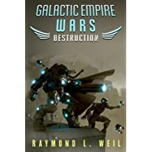 Galactic Empire Wars: Destruction (Volume 1) by Raymond L. Weil (2014-06-26)