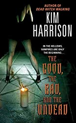 The Good, the Bad, and the Undead (Hollows (Paperback)) by Kim Harrison (2005-03-15)