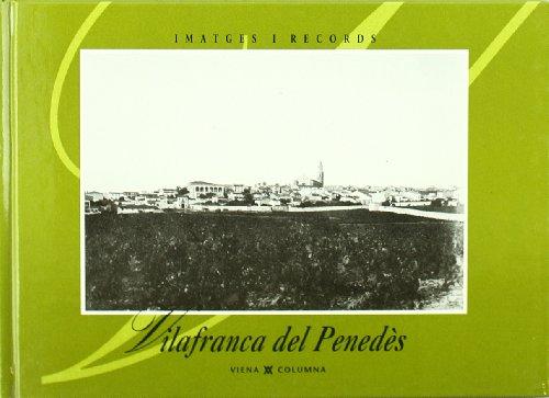 Vilafranca del penedès (IMATGES I RECORDS) por Ajuntament vilafranca del penedès