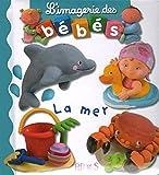 Imagerie DES Bebes: LA Mer (L'Imagerie Des Bebes)