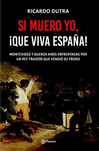Si muero yo, ¡Que viva España! por Ricardo Dutra