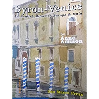 Byron-Venice: An English Mi'lord in Europe & Italy by Anne Amison (2014-08-06)