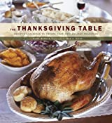 The Thanksgiving Table: Recipes and Ideas to Create Your Own Holiday Tradition by Diane Morgan (2006-09-21)