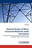 Optimal Design of Meso-structured Materials under Uncertainty: Reliability Based Topology Optimization (RBTO) based method for design of meso-structures