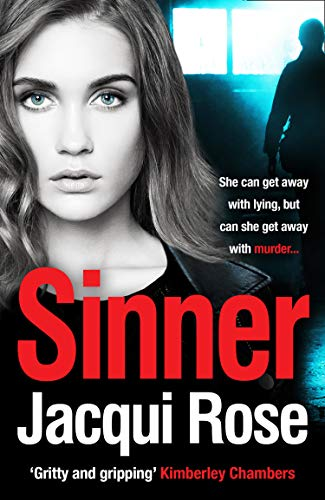 Sinner: A gripping crime thriller that will keep you in suspense! by [Rose, Jacqui]