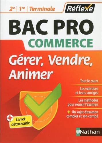 BAC Pro Commerce 2de, 1re, Tle : Gérer, vendre, animer